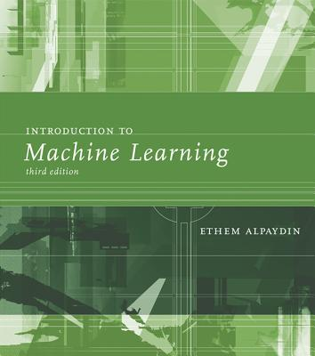 Introduction to Machine Learning By Alpaydin, Ethem