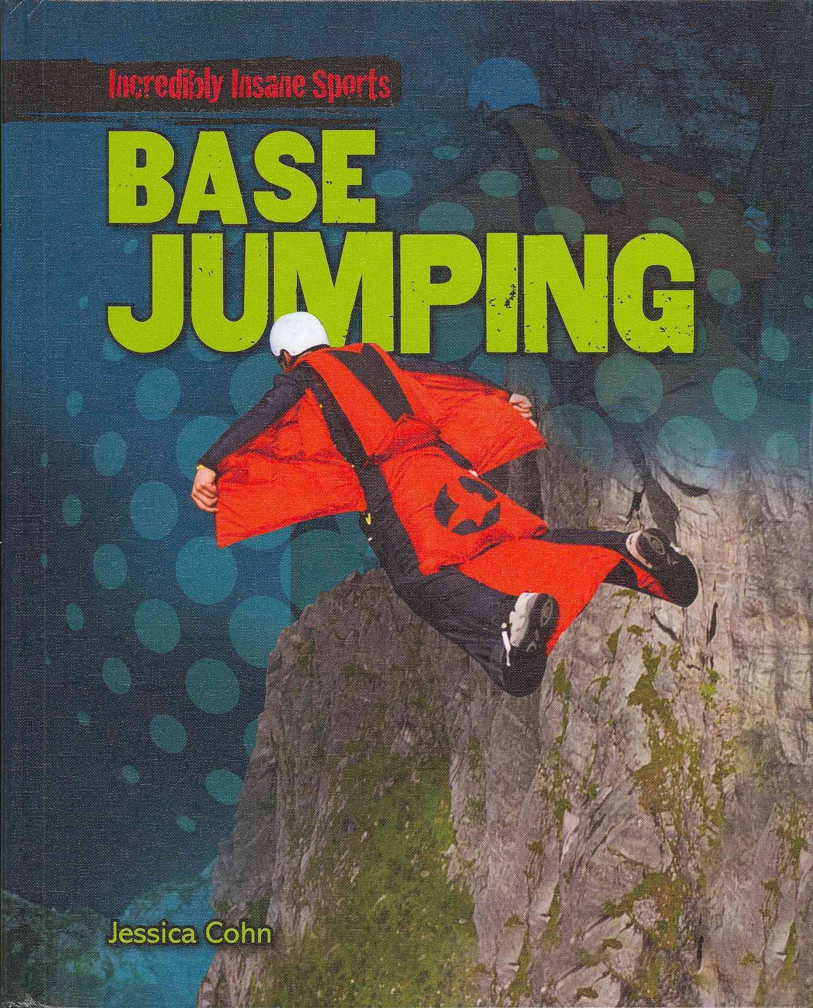 Base Jumping By Cohn, Jessica